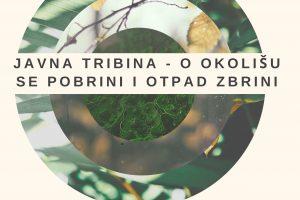 """Poziv na javnu tribinu u sklopu projekta """"O okolišu se pobrini i otpad zbrini"""""""